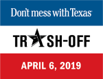 Don't Mess with Texas Trash Off 4/6/2019