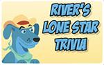 River's Lone Star Trivia 150x94.jpg
